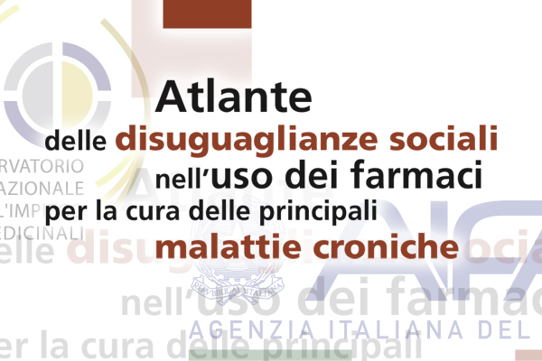 """AIFA: presentato il primo """"Atlante delle disuguaglianze sociali nell'uso dei farmaci"""""""